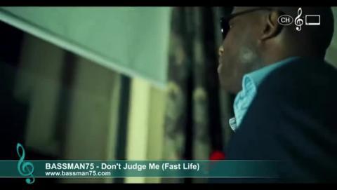 Bassman75 - Don't Judge Me (Fast Life)