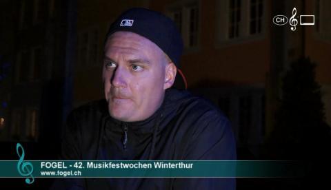 Fogel - Interview an den 42. Winterthurer Musikfestwochen