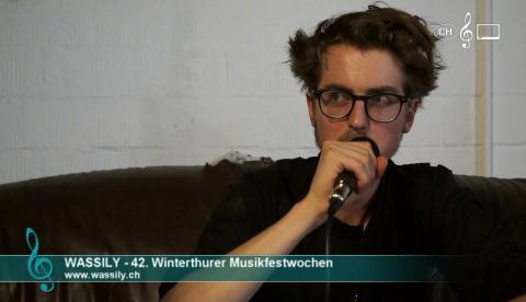 Wassily - Interview an den 42. Winterthurer Musikfestwochen
